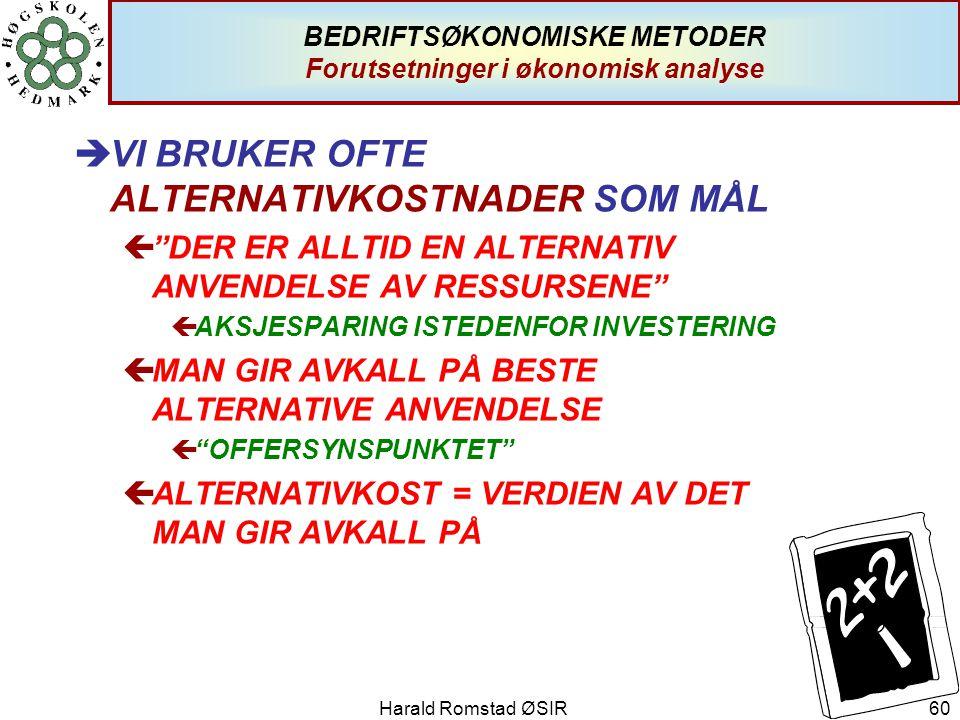 BEDRIFTSØKONOMISKE METODER Forutsetninger i økonomisk analyse