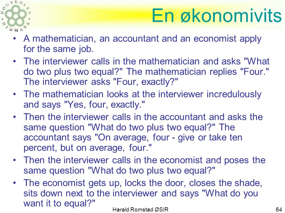 En økonomivits A mathematician, an accountant and an economist apply for the same job.