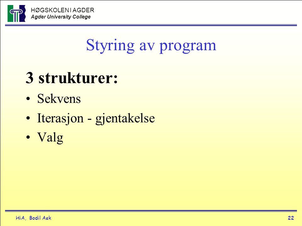 Styring av program 3 strukturer: Sekvens Iterasjon - gjentakelse Valg