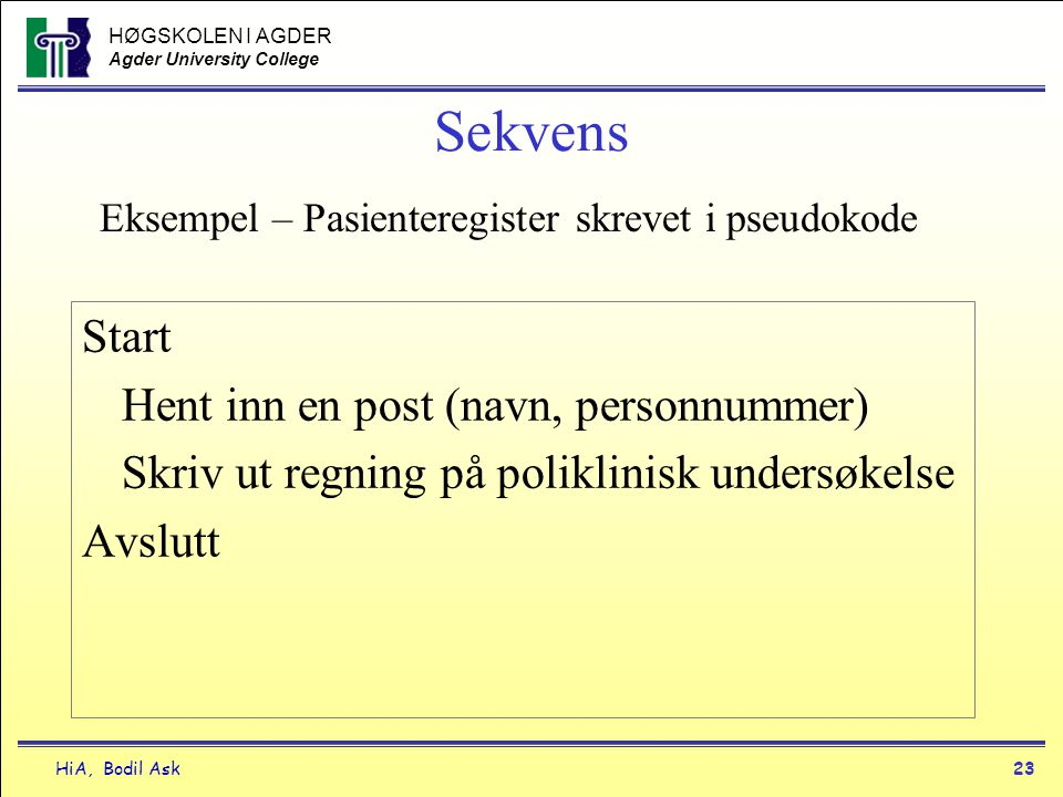Sekvens Start Hent inn en post (navn, personnummer)