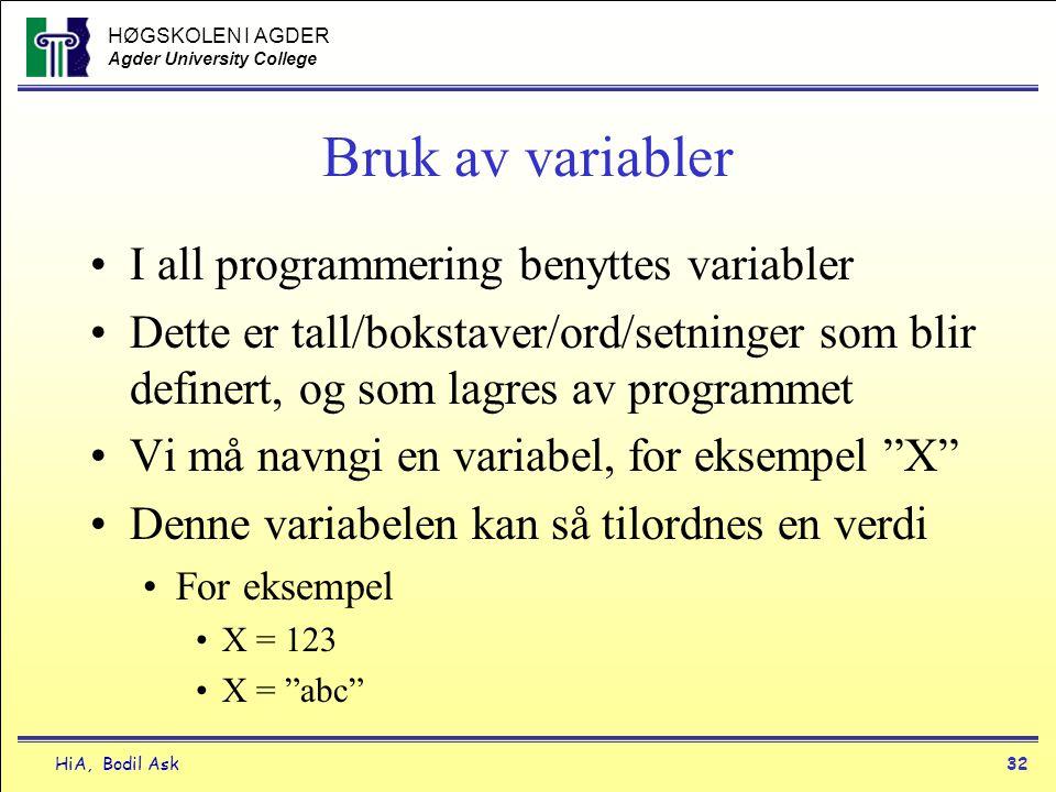 Bruk av variabler I all programmering benyttes variabler