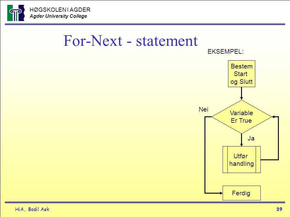 For-Next - statement EKSEMPEL: Bestem Start og Slutt Nei Variable