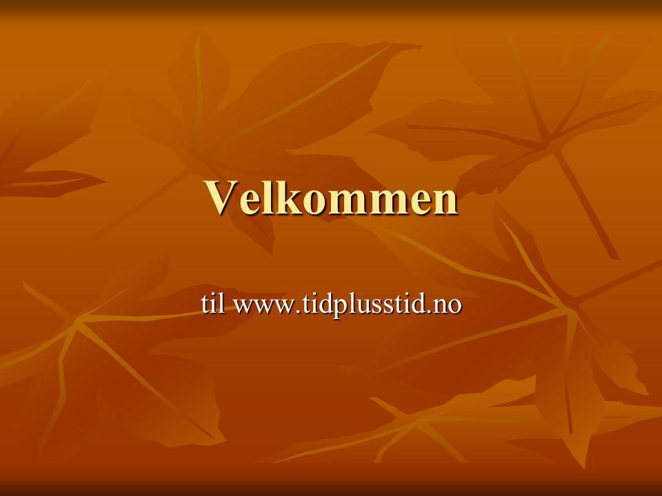 Velkommen til www.tidplusstid.no