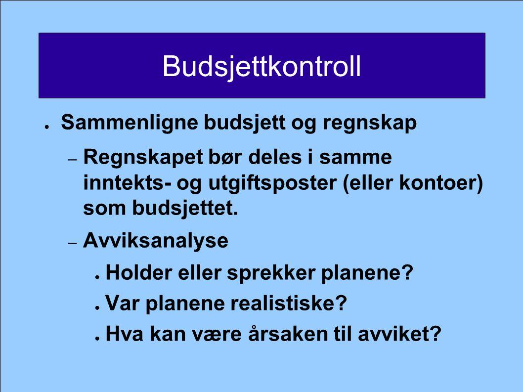 Budsjettkontroll Sammenligne budsjett og regnskap