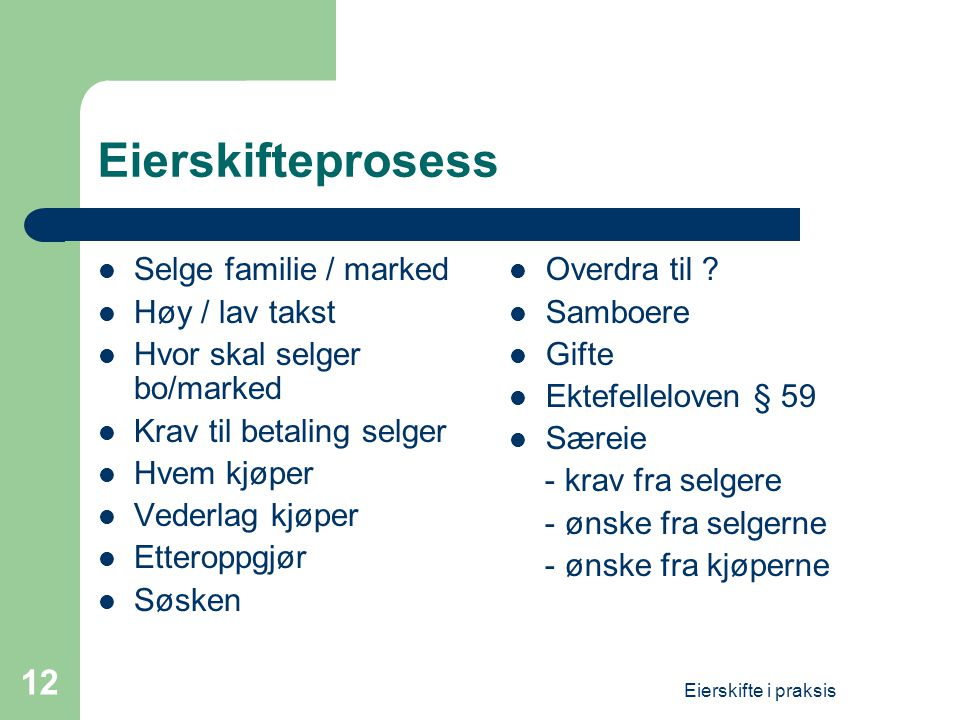 Eierskifteprosess Selge familie / marked Høy / lav takst