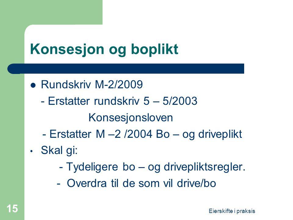Konsesjon og boplikt Rundskriv M-2/2009