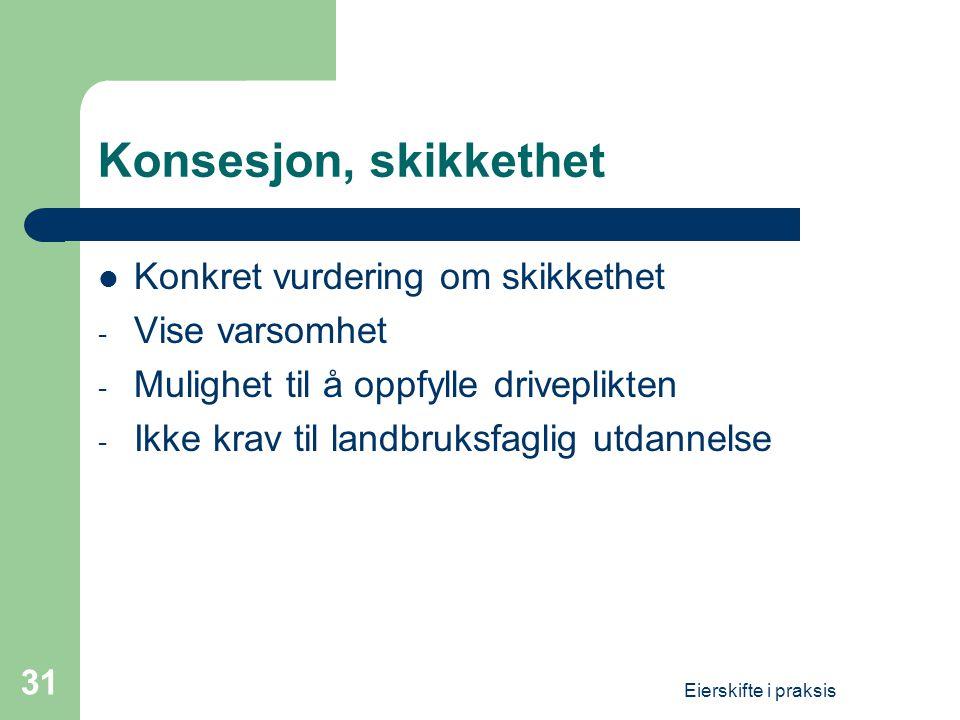 Konsesjon, skikkethet Konkret vurdering om skikkethet Vise varsomhet
