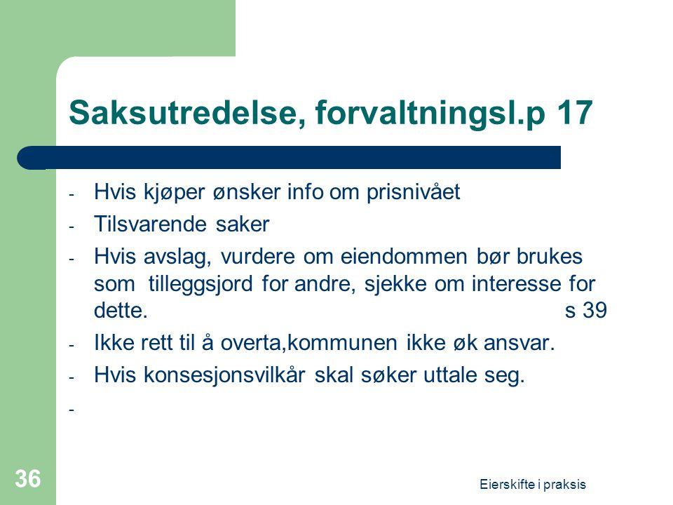 Saksutredelse, forvaltningsl.p 17