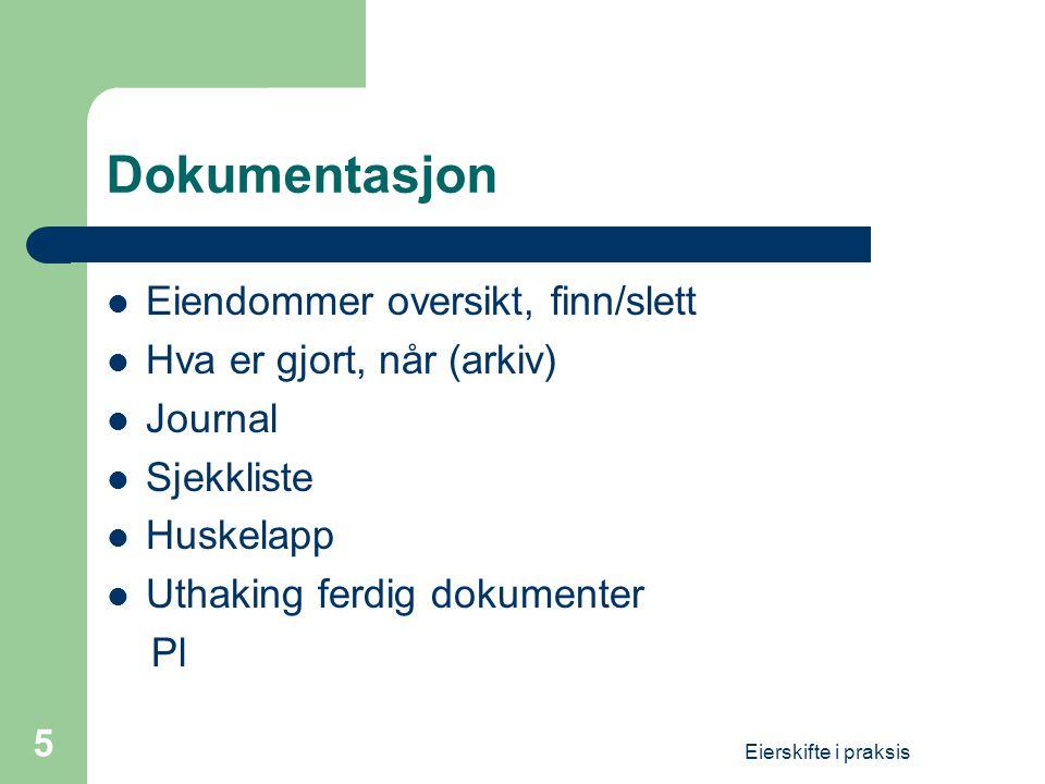 Dokumentasjon Eiendommer oversikt, finn/slett