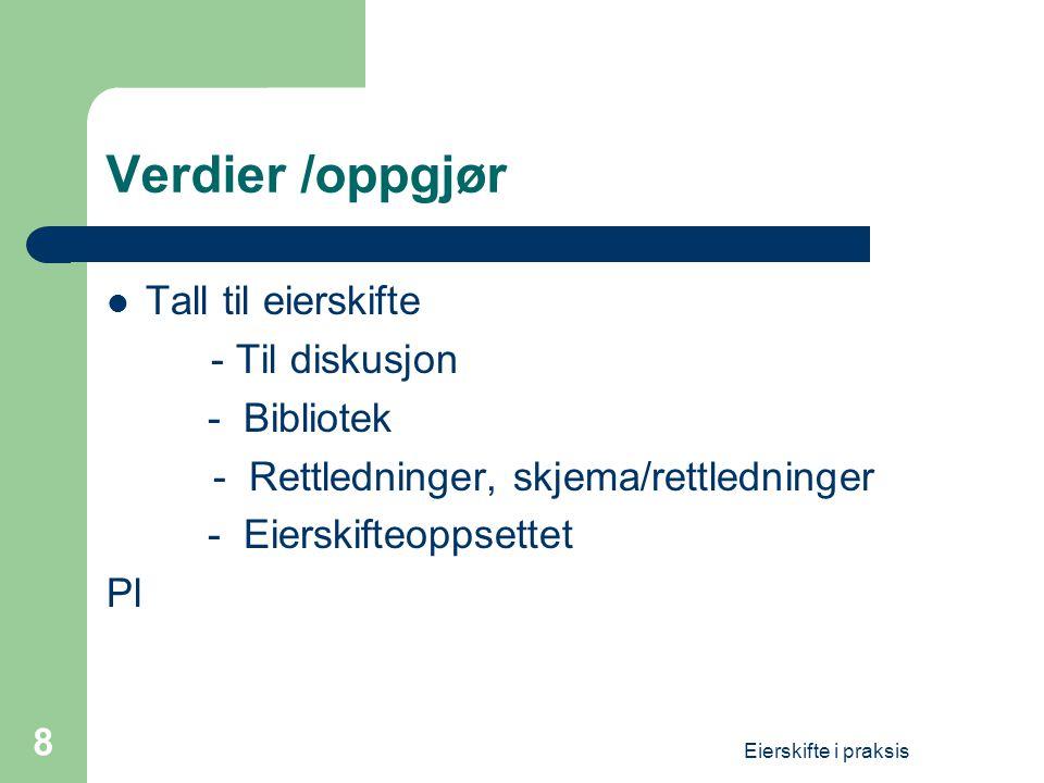 Verdier /oppgjør Tall til eierskifte - Til diskusjon - Bibliotek