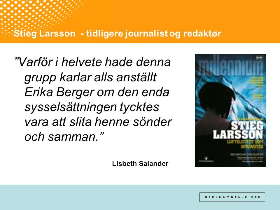 Stieg Larsson - tidligere journalist og redaktør