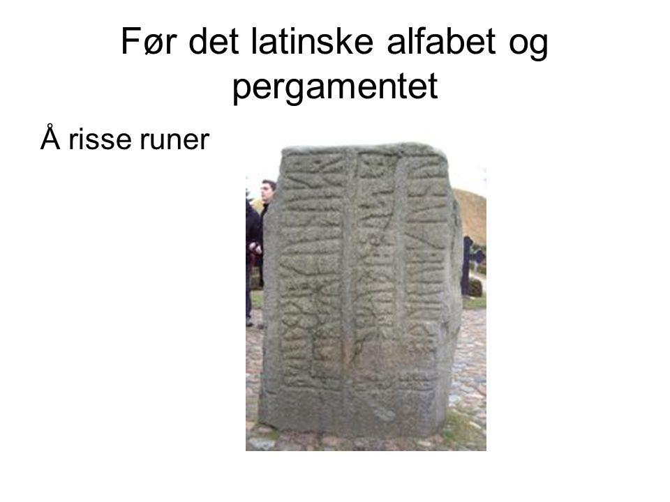 Før det latinske alfabet og pergamentet