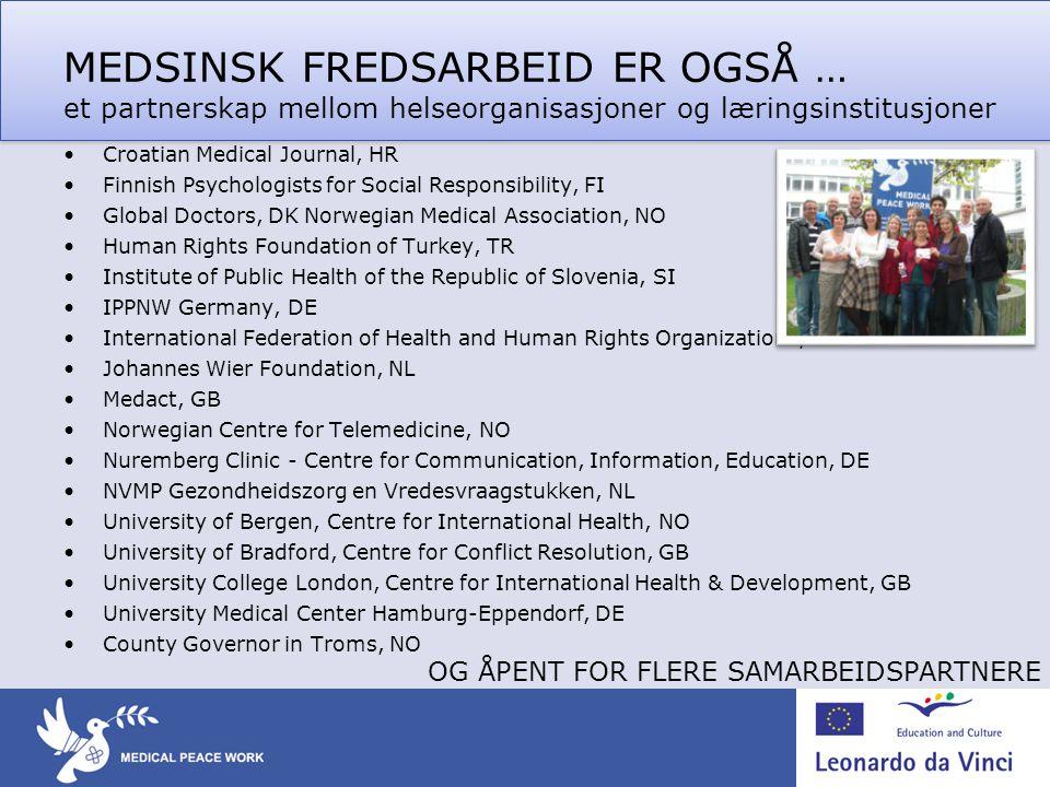 MEDSINSK FREDSARBEID ER OGSÅ … et partnerskap mellom helseorganisasjoner og læringsinstitusjoner