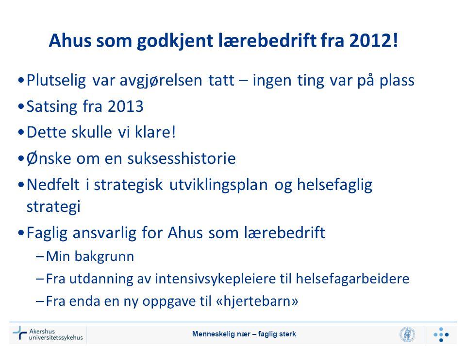 Ahus som godkjent lærebedrift fra 2012!