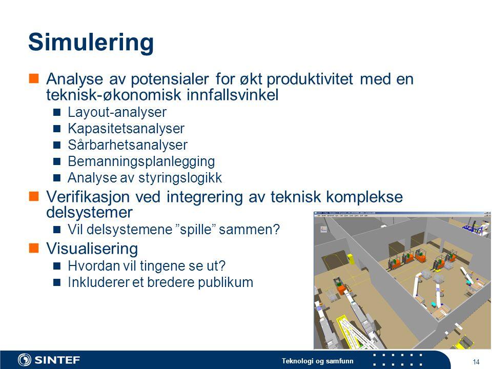 Simulering Analyse av potensialer for økt produktivitet med en teknisk-økonomisk innfallsvinkel. Layout-analyser.