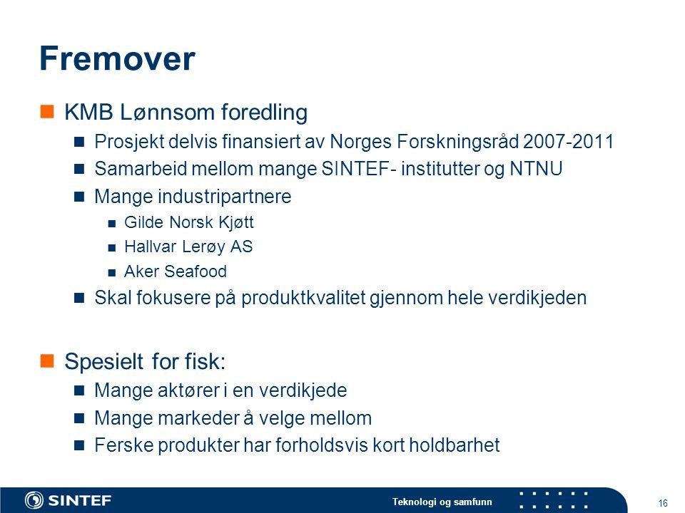 Fremover KMB Lønnsom foredling Spesielt for fisk: