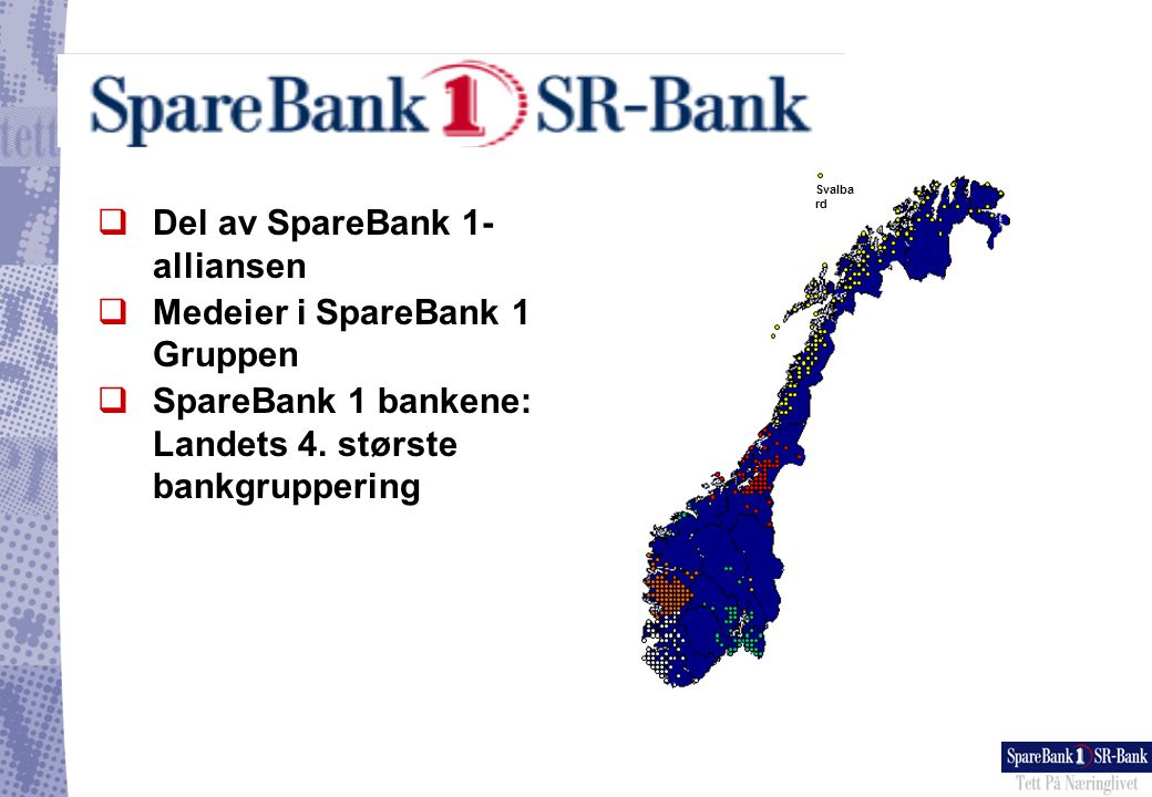 Del av SpareBank 1-alliansen Medeier i SpareBank 1 Gruppen