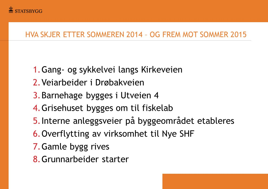 Hva skjer etter sommeren 2014 – og frem mot sommer 2015
