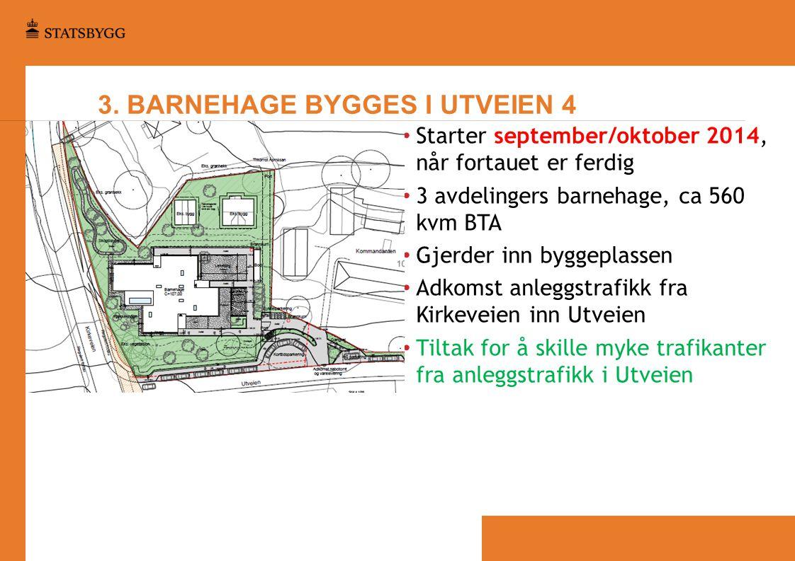 3. BARNEHAGE BYGGES I UTVEIEN 4