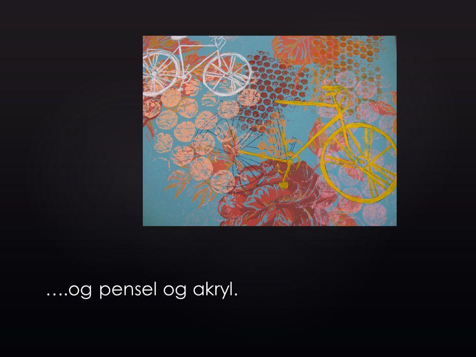 ….og pensel og akryl.