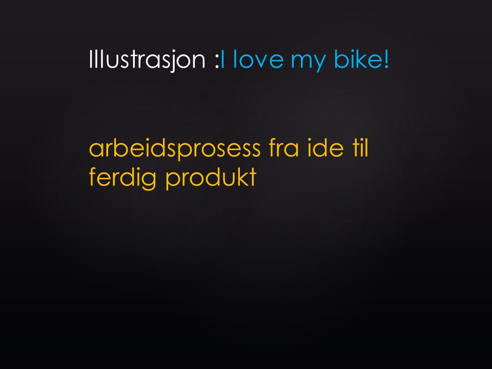 Illustrasjon :I love my bike!