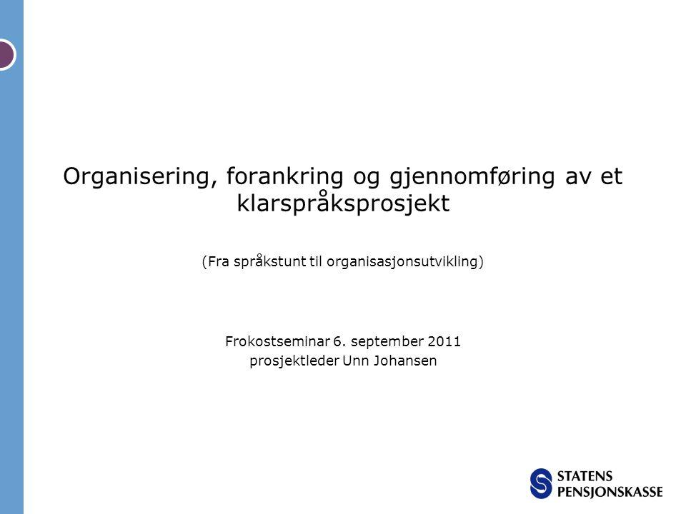 Frokostseminar 6. september 2011 prosjektleder Unn Johansen
