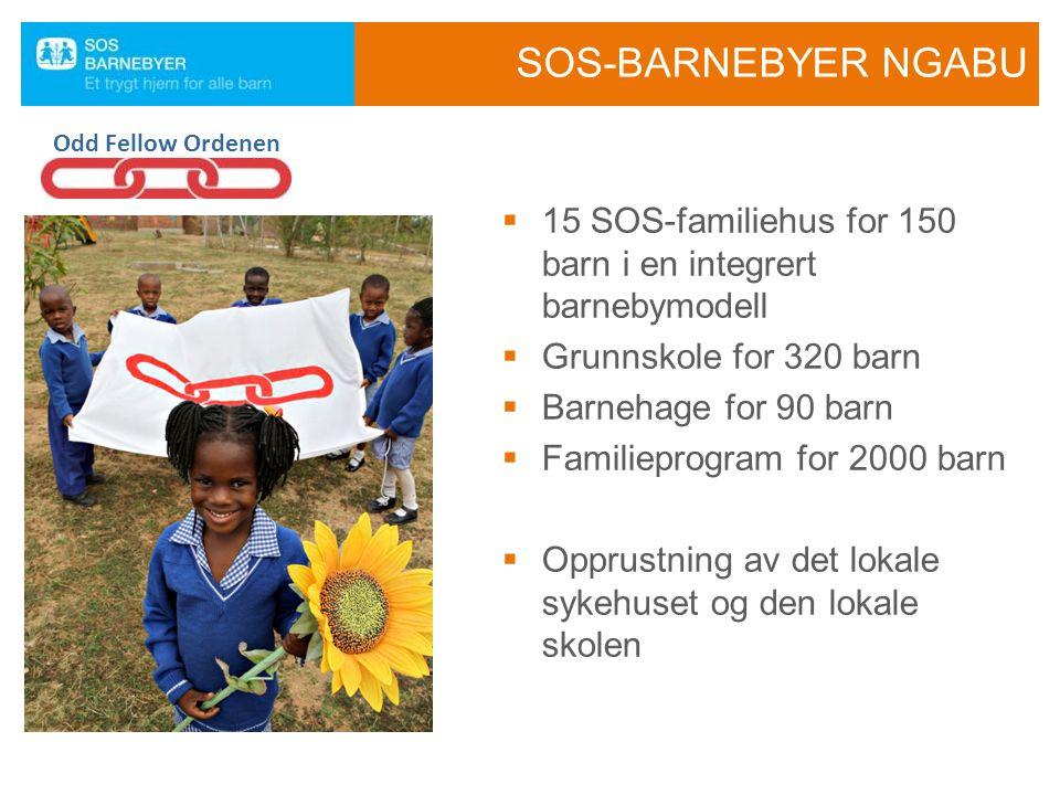 SOS-BARNEBYER NGABU Odd Fellow Ordenen. 15 SOS-familiehus for 150 barn i en integrert barnebymodell.