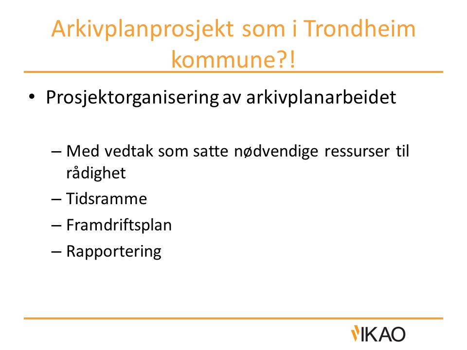 Arkivplanprosjekt som i Trondheim kommune !