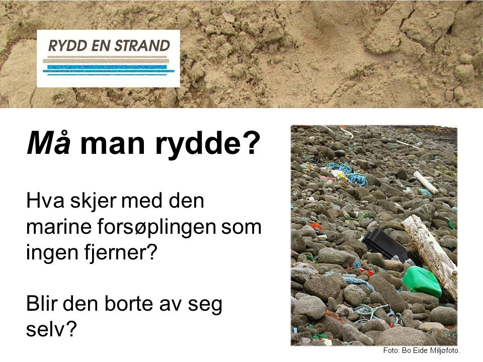 Må man rydde Hva skjer med den marine forsøplingen som ingen fjerner