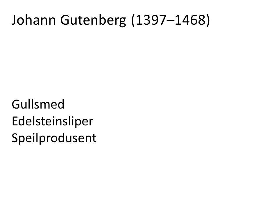 Johann Gutenberg (1397–1468) Gullsmed Edelsteinsliper Speilprodusent