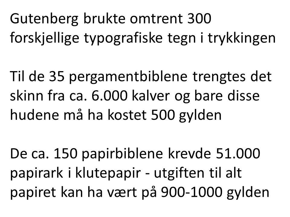 Gutenberg brukte omtrent 300 forskjellige typografiske tegn i trykkingen