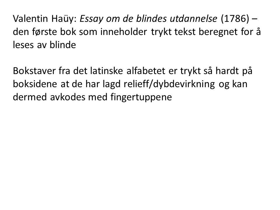 Valentin Haüy: Essay om de blindes utdannelse (1786) – den første bok som inneholder trykt tekst beregnet for å leses av blinde
