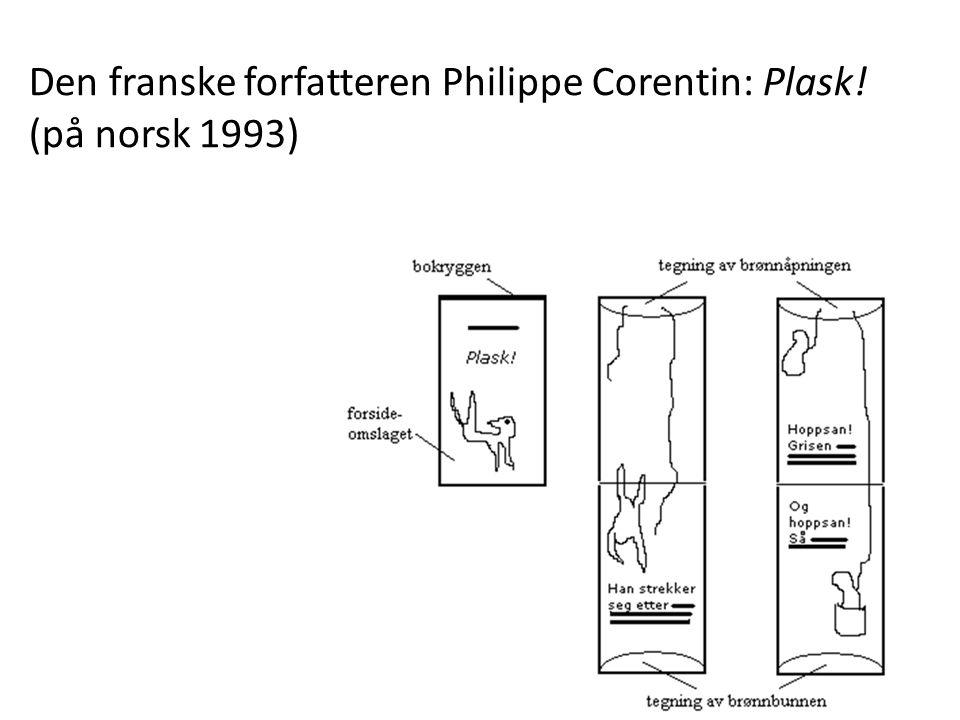 Den franske forfatteren Philippe Corentin: Plask! (på norsk 1993)