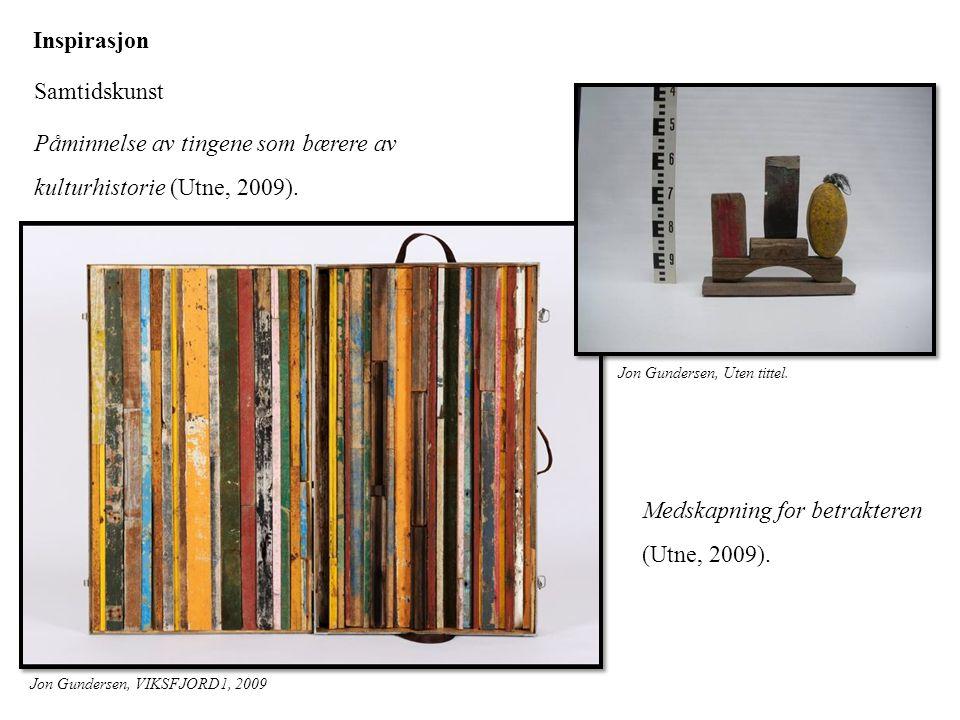 Påminnelse av tingene som bærere av kulturhistorie (Utne, 2009).