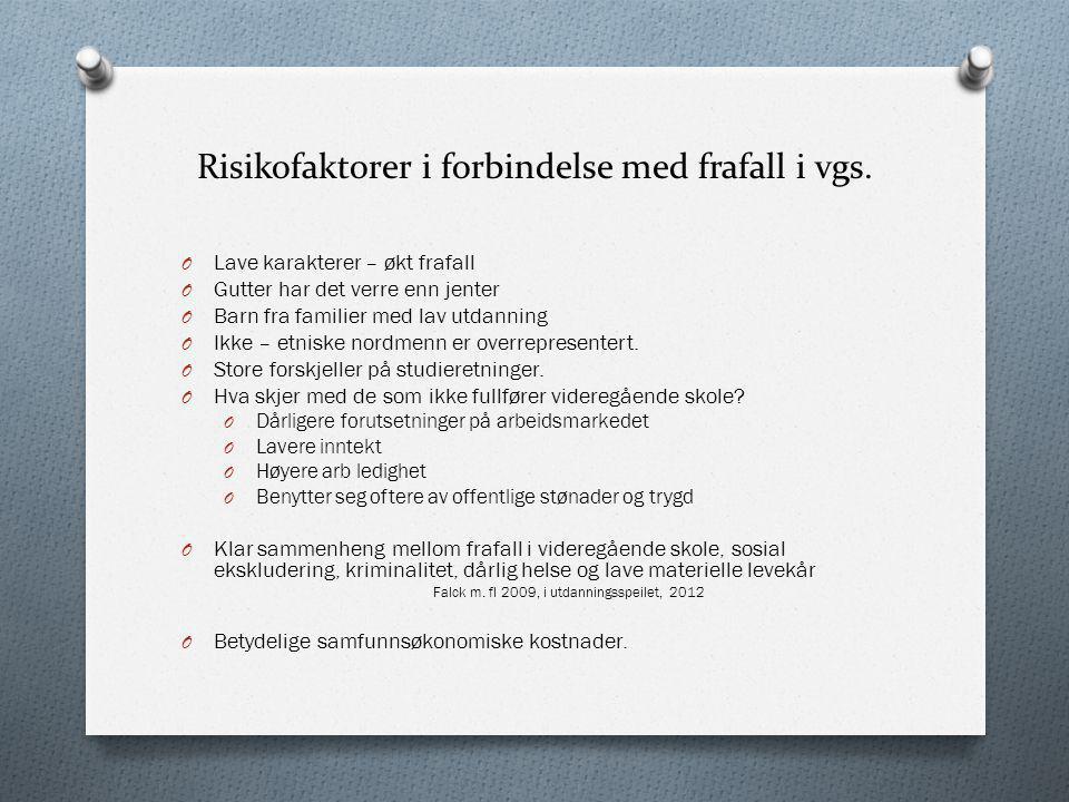 Risikofaktorer i forbindelse med frafall i vgs.