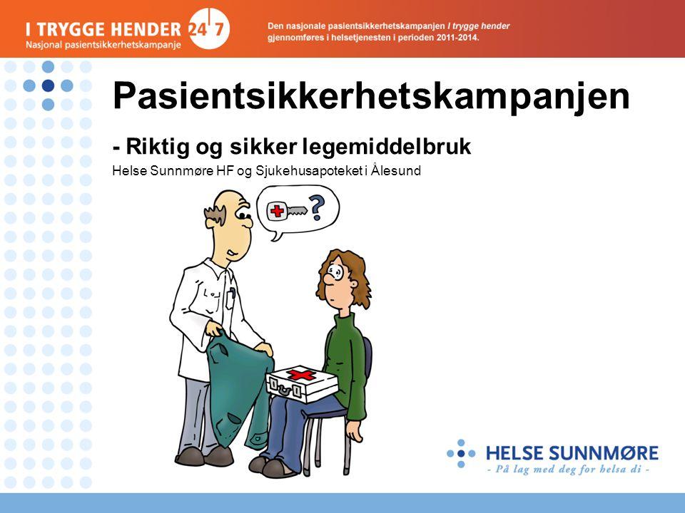 Pasientsikkerhetskampanjen - Riktig og sikker legemiddelbruk Helse Sunnmøre HF og Sjukehusapoteket i Ålesund