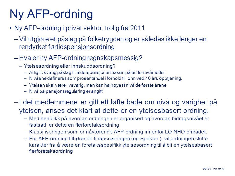 Ny AFP-ordning Ny AFP-ordning i privat sektor, trolig fra 2011.