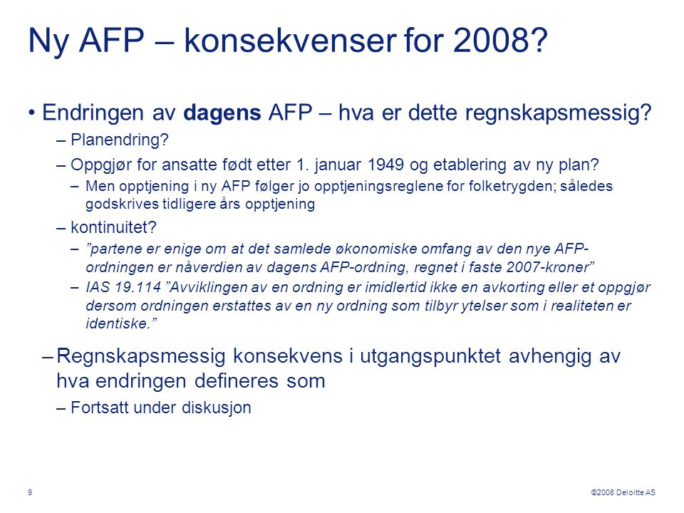 Ny AFP – konsekvenser for 2008