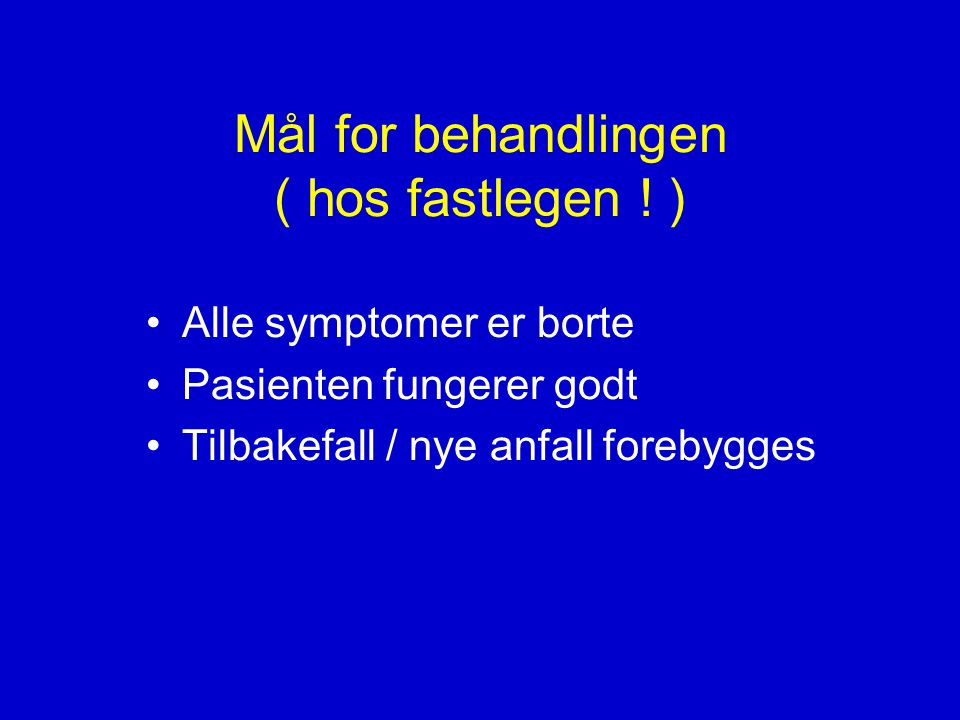 Mål for behandlingen ( hos fastlegen ! )