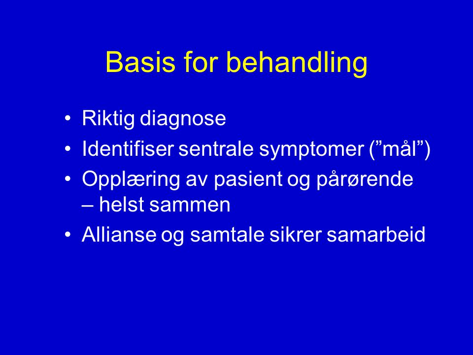 Basis for behandling Riktig diagnose