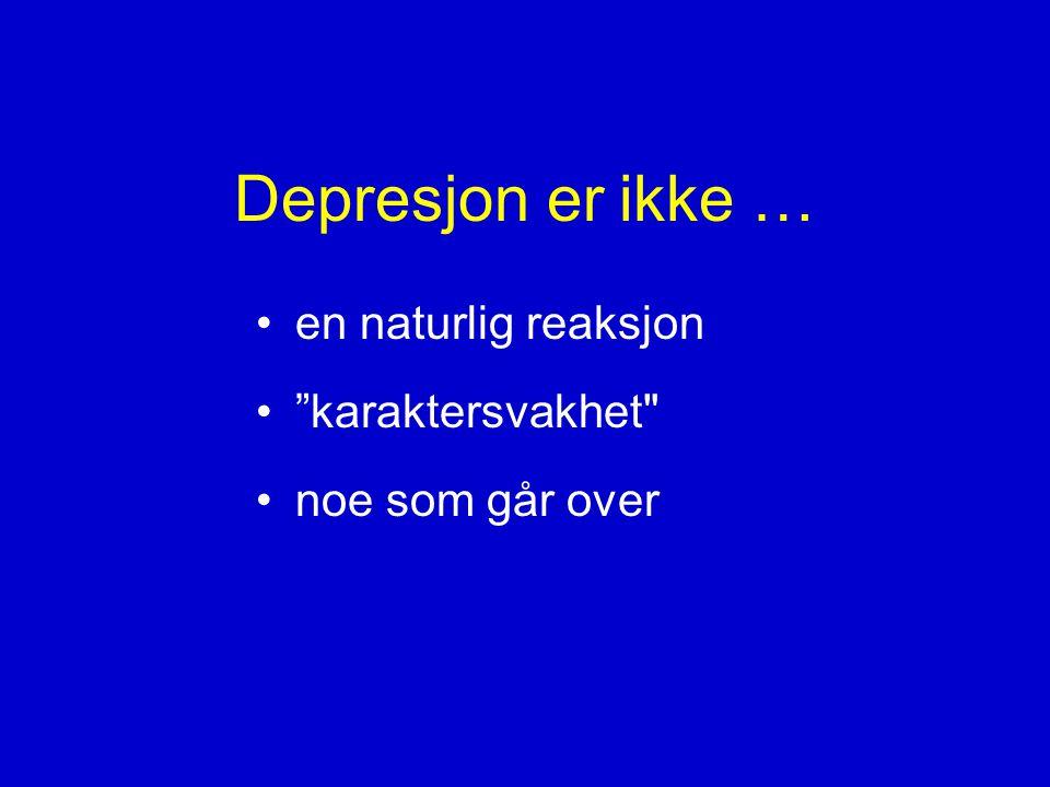 Depresjon er ikke … en naturlig reaksjon karaktersvakhet