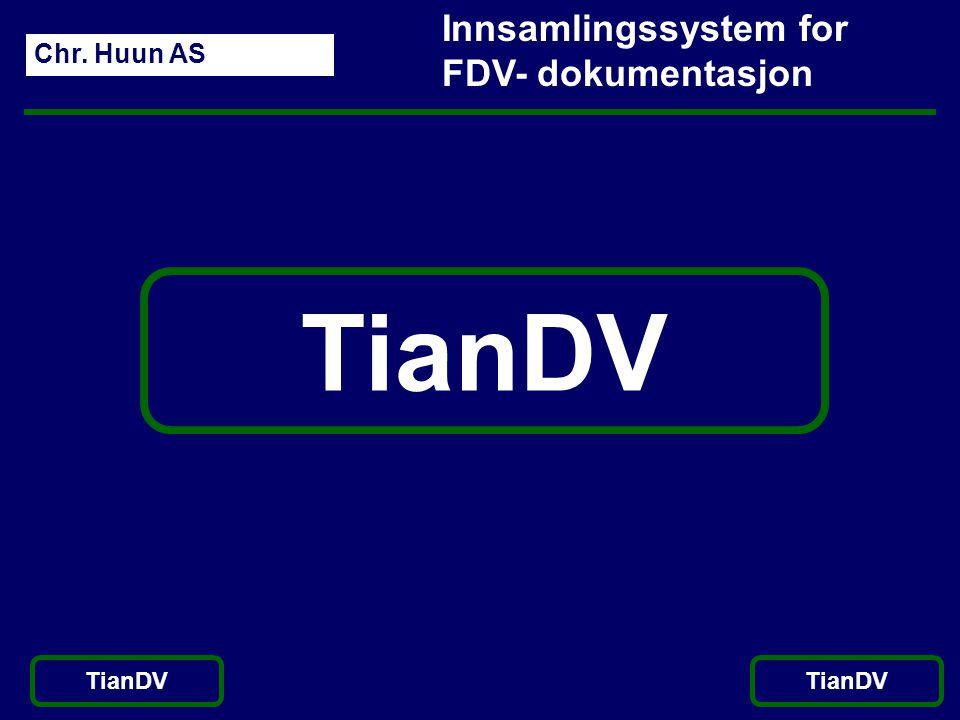 TianDV Innsamlingssystem for FDV- dokumentasjon Chr. Huun AS TianDV