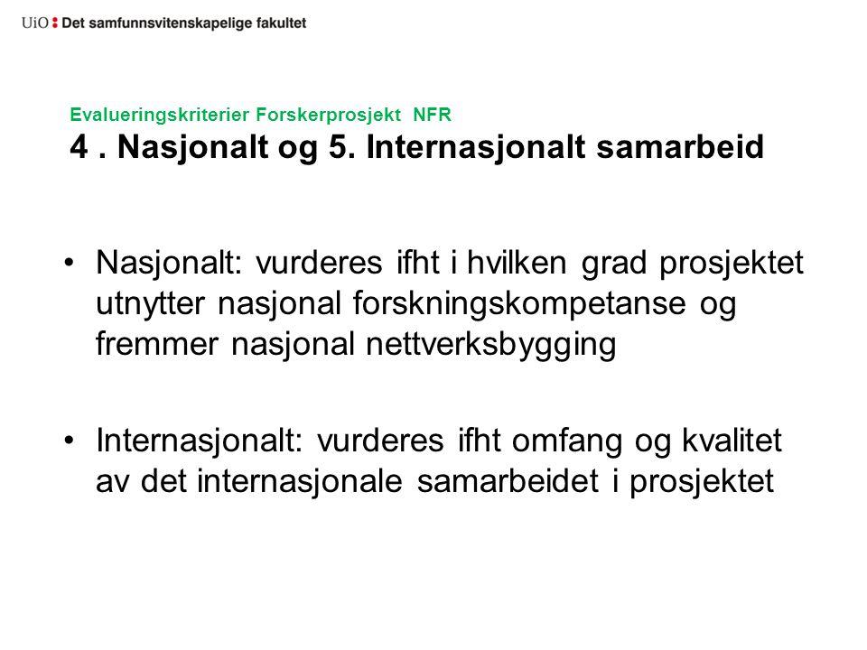 Evalueringskriterier Forskerprosjekt NFR 4. Nasjonalt og 5