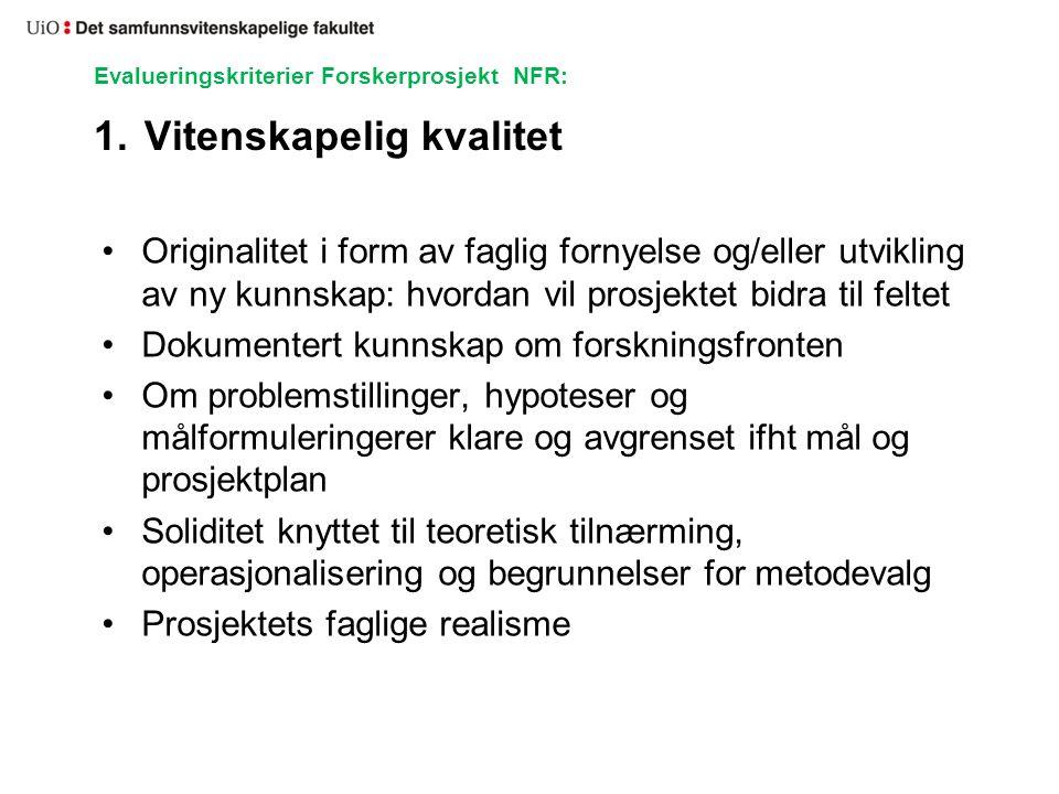 Evalueringskriterier Forskerprosjekt NFR: 1. Vitenskapelig kvalitet