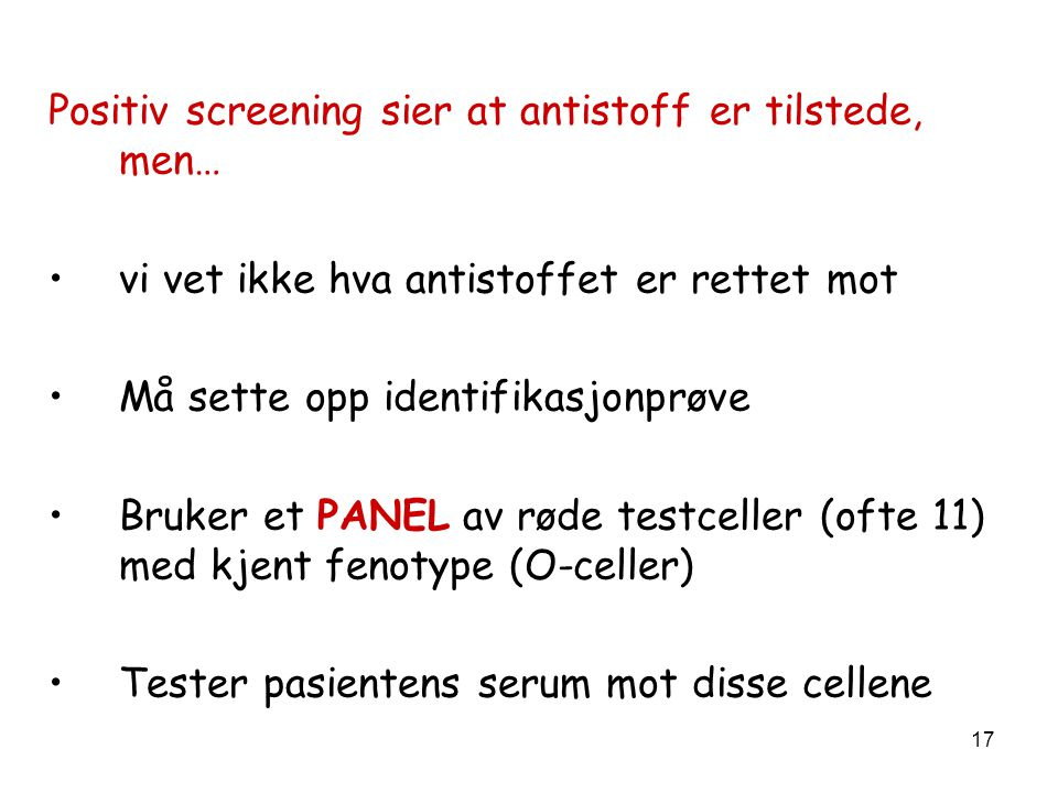 Positiv screening sier at antistoff er tilstede, men…