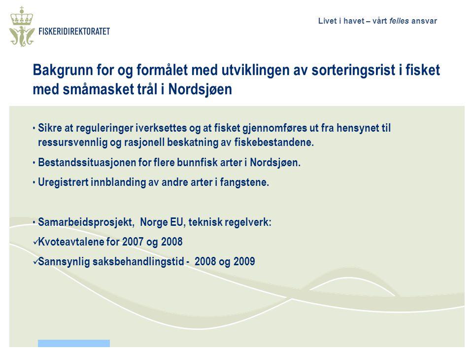 Bakgrunn for og formålet med utviklingen av sorteringsrist i fisket med småmasket trål i Nordsjøen