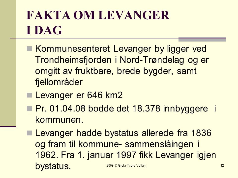 FAKTA OM LEVANGER I DAG