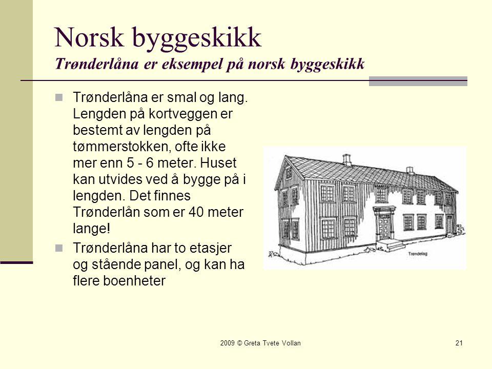 Norsk byggeskikk Trønderlåna er eksempel på norsk byggeskikk