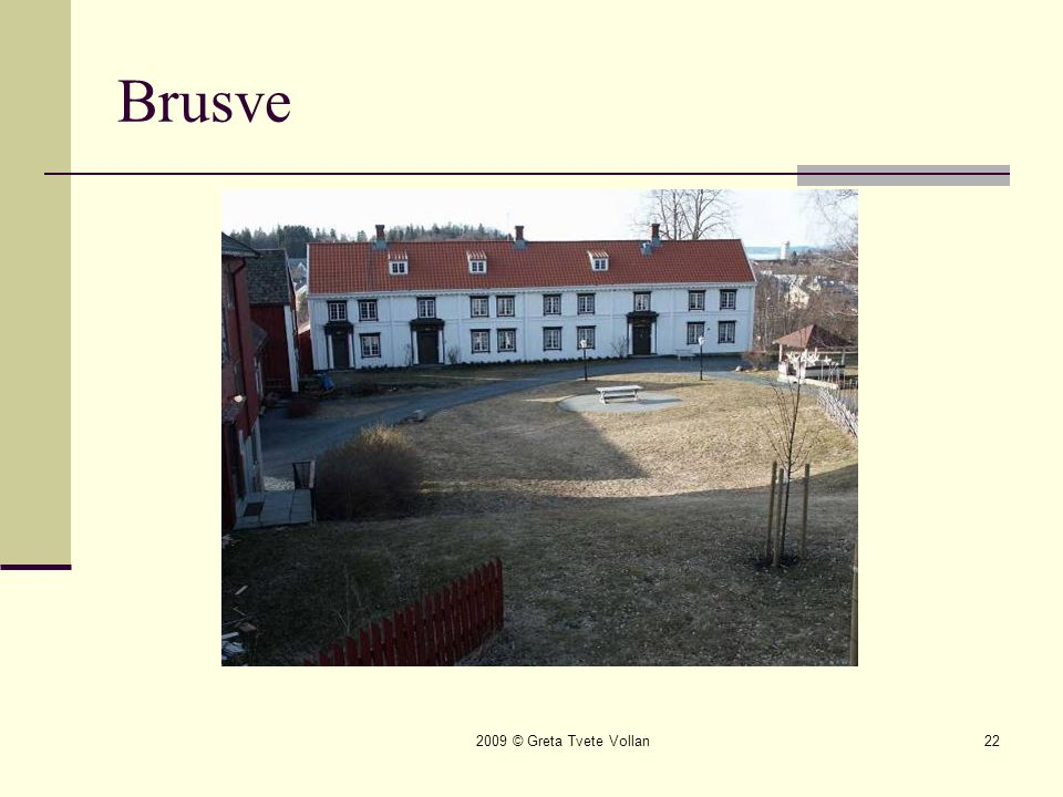 Brusve 2009 © Greta Tvete Vollan