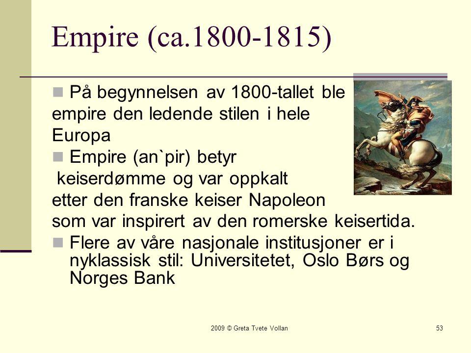 Empire (ca.1800-1815) På begynnelsen av 1800-tallet ble